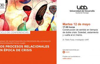 [VIDEO] Conferencia: Construcción de sentido en tiempos de doble crisis: Soledad, aislamiento y vuelta al sí mismo